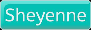 Sheyenne